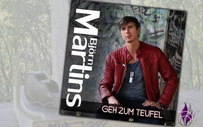 """Sponsored Post Björn Martins veröffentlicht neue Single """"Geh zum Teufel"""""""